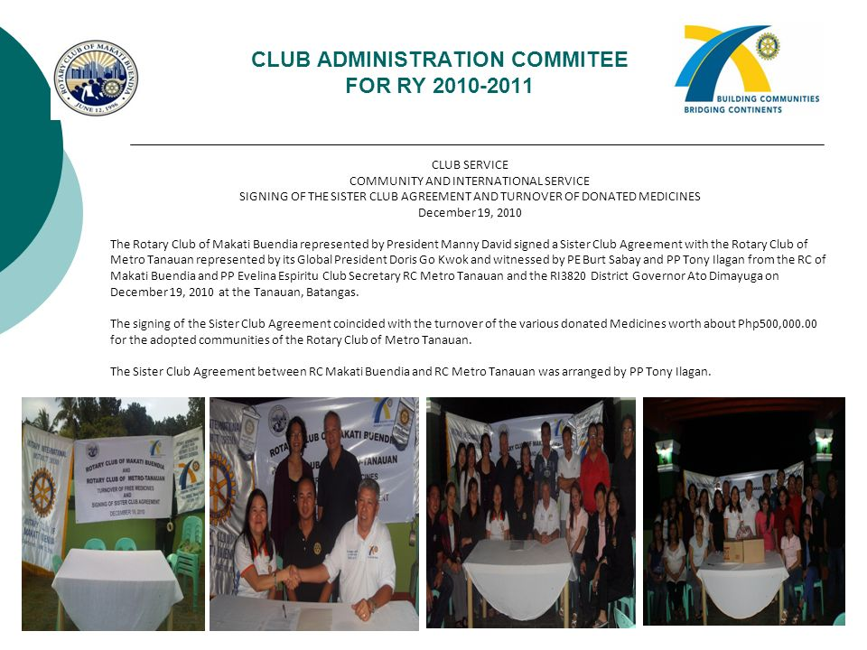 CLUB ADMINISTRATION COMMITEE FOR RY 2010-2011 CLUB SERVICE COMMUNITY AND INTERNATIONAL SERVICE SIGNING OF THE SISTER CLUB AGREEMENT AND TURNOVER OF DO