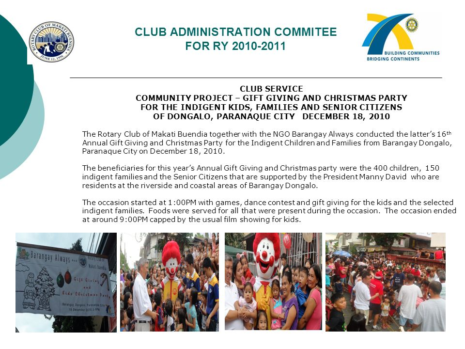 CLUB ADMINISTRATION COMMITEE FOR RY 2010-2011 CLUB SERVICE COMMUNITY AND VOCATIONAL SERVICE TURNOVER OF COMPUTER AND CLASSROOM DESK TO THE DON GALO ELEMENTARY SCHOOL DECEMBER 18, 2010 The Rotary Club of Makati Buendia in partnership with Pal Maritime Corporation and in pursuit of its Literacy Program donated one (1) Computer and 10 classroom desks to the Don Galo Elementary School on December 18, 2010.