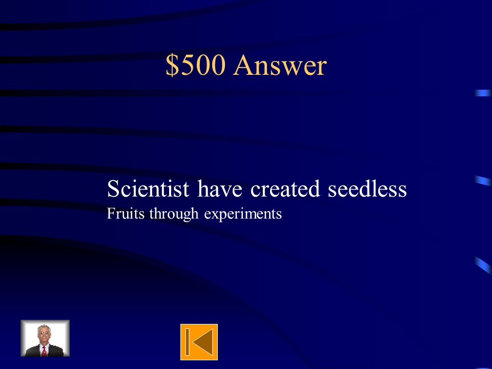$500 Question How can there be seedless grapes