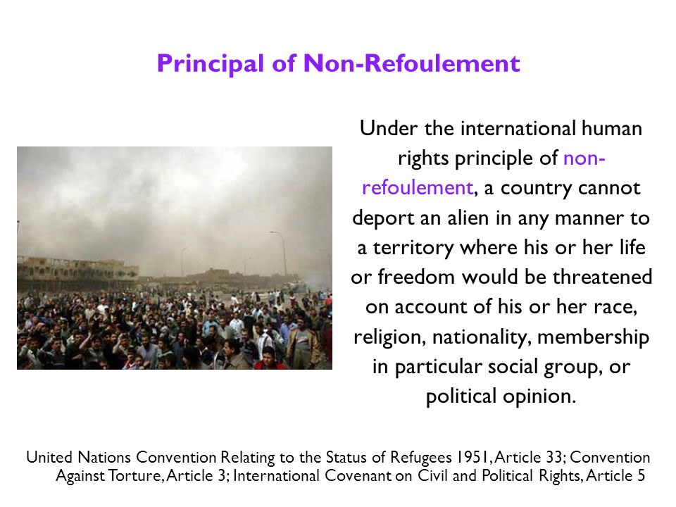 International Laws Protect Refugees U.N. 1951 Convention relating to the Status of Refugees (April 22, 1954) –Defines who is a refugee –Sets out right