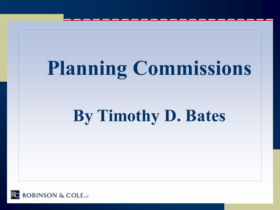 Planning Commissions By Timothy D. Bates