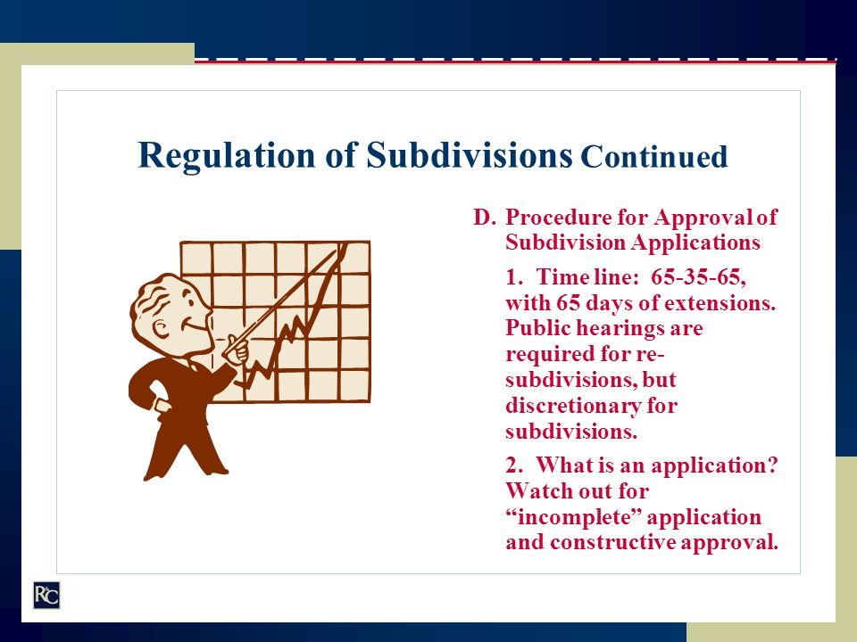 Regulation of Subdivisions Continued D.Procedure for Approval of Subdivision Applications 1.