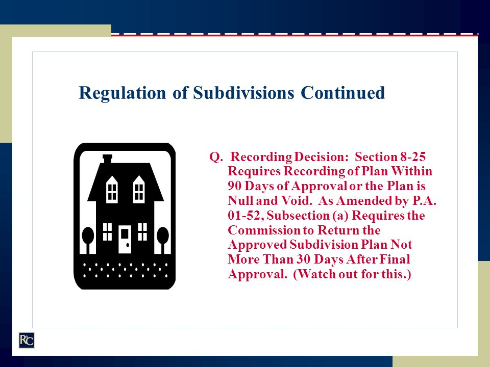Regulation of Subdivisions Continued Q.