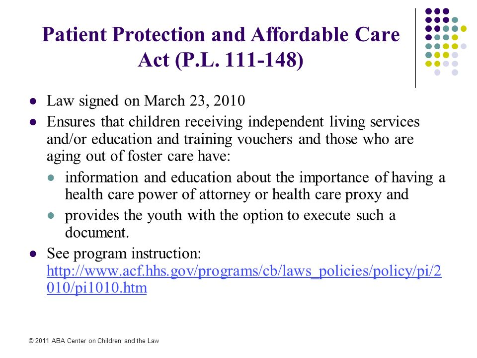 © 2011 ABA Center on Children and the Law Patient Protection and Affordable Care Act (P.L.