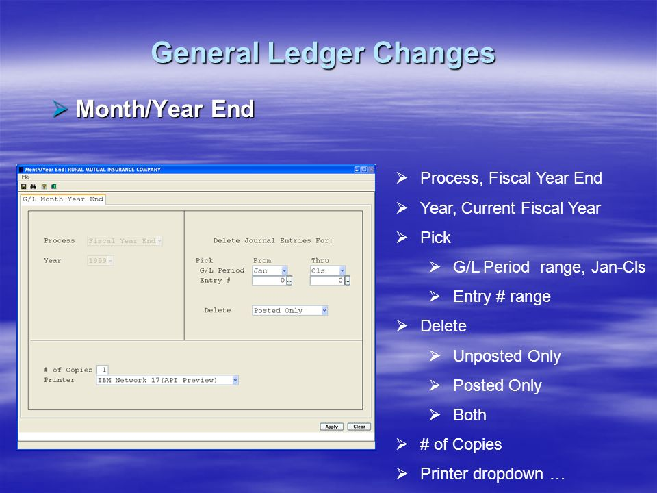 General Ledger Changes Month/Year End Month/Year End Process, Fiscal Year End Year, Current Fiscal Year Pick G/L Period range, Jan-Cls Entry # range D