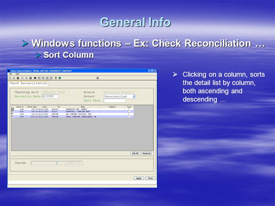 General Info Windows functions – Ex: Check Reconciliation … Windows functions – Ex: Check Reconciliation … Sort Column Sort Column Clicking on a colum