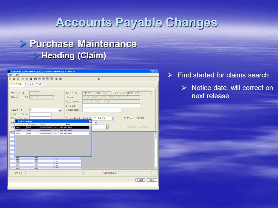 Accounts Payable Changes Purchase Maintenance Purchase Maintenance Heading (Claim) Heading (Claim) Find started for claims search Notice date, will co