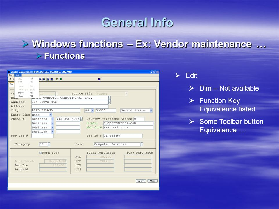 General Info Windows functions – Ex: Vendor maintenance … Windows functions – Ex: Vendor maintenance … Functions Functions Edit Dim – Not available Fu
