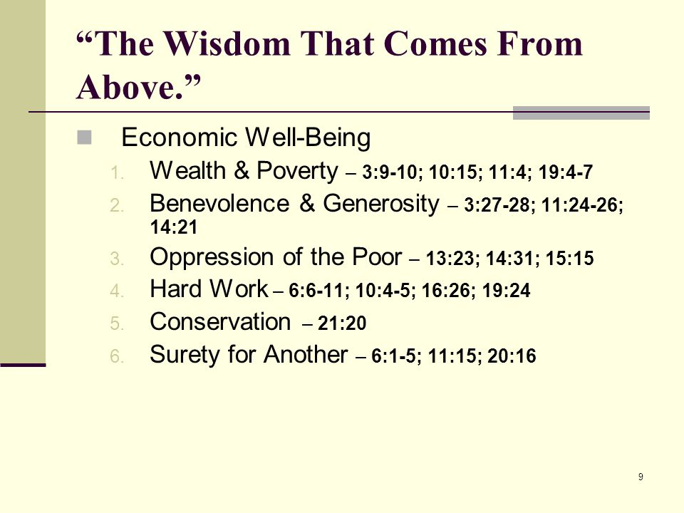 9 The Wisdom That Comes From Above. Economic Well-Being 1.