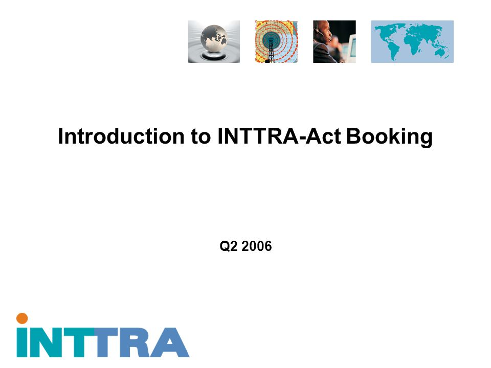 Introduction to INTTRA-Act Booking Q2 2006