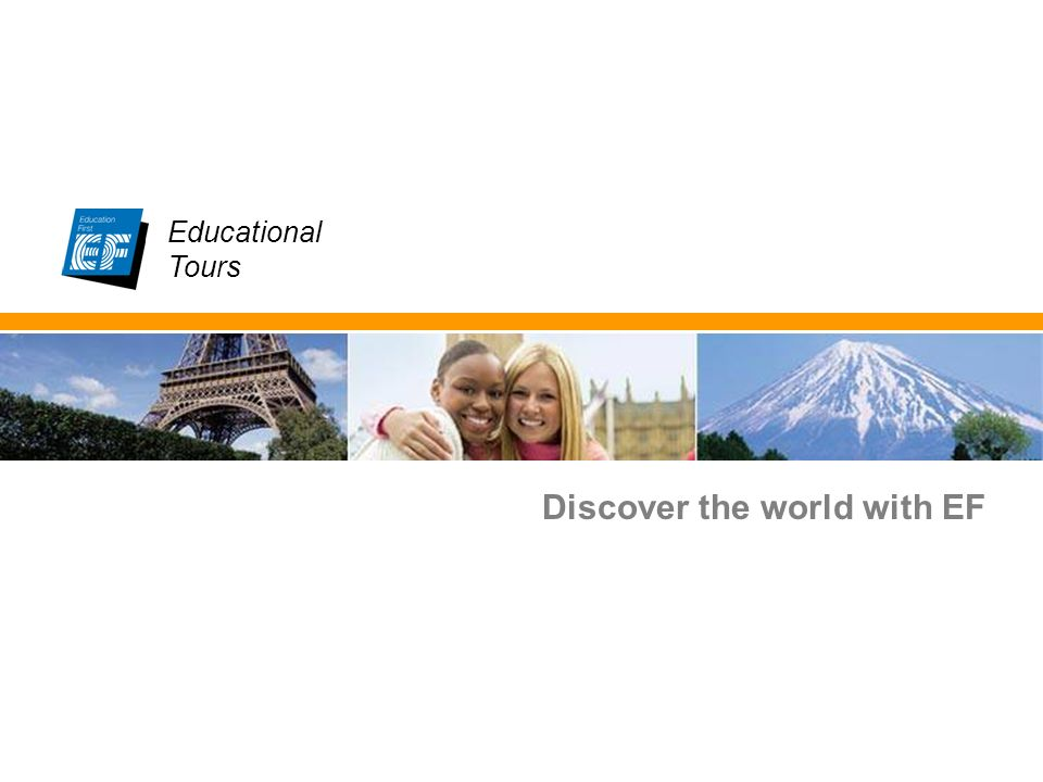 EF Educational Tours Educational Tours Discover the world with EF Educational Tours