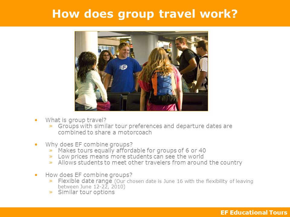 EF Educational Tours How does group travel work. What is group travel.