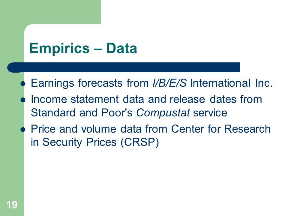 19 Empirics – Data Earnings forecasts from I/B/E/S International Inc.