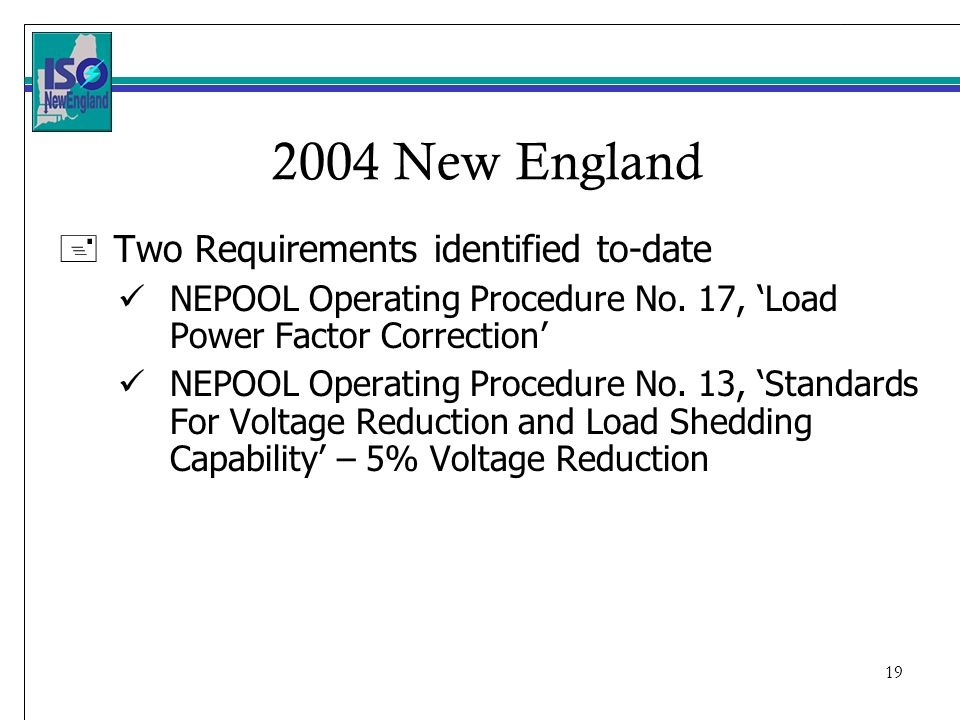 New England +Two Requirements identified to-date NEPOOL Operating Procedure No.