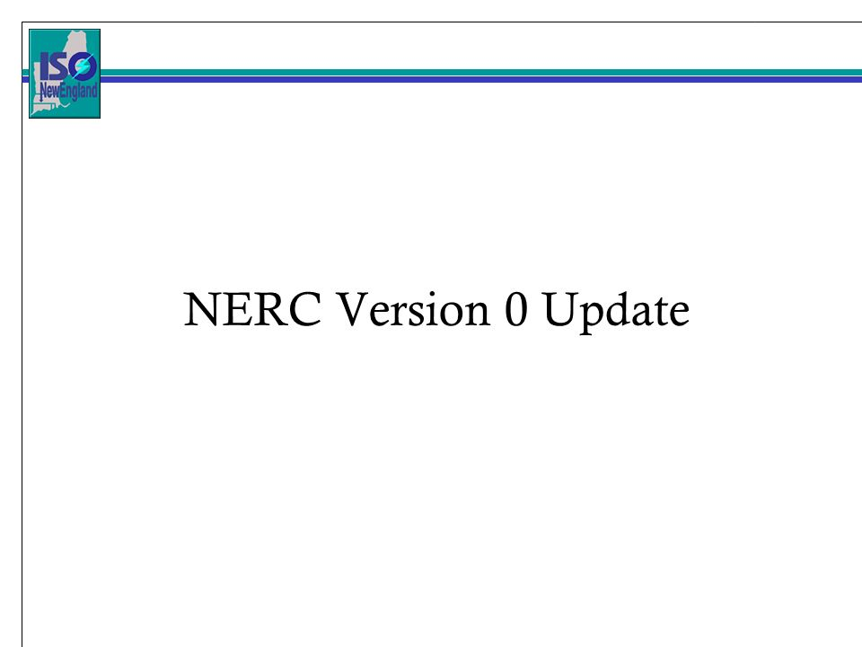 NERC Version 0 Update