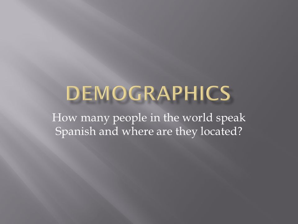 How many people in the world speak Spanish and where are they located