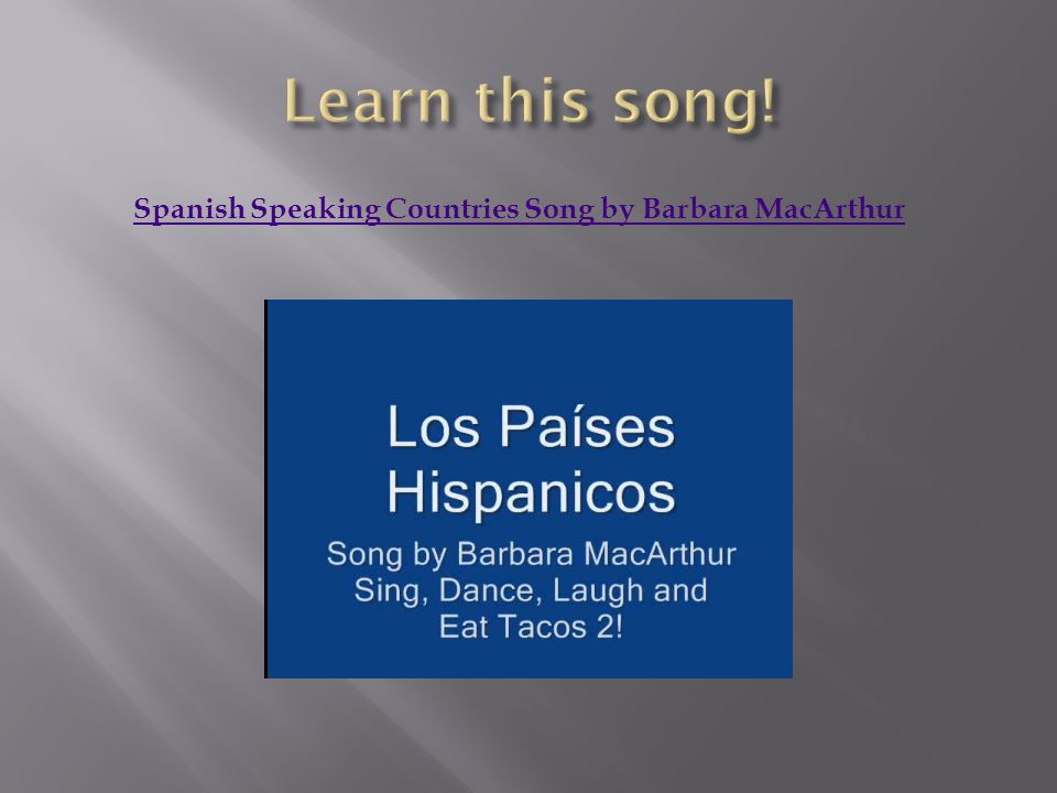 Spanish Speaking Countries Song by Barbara MacArthur