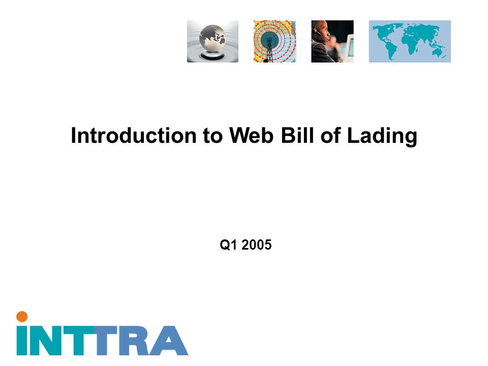 Introduction to Web Bill of Lading Q1 2005