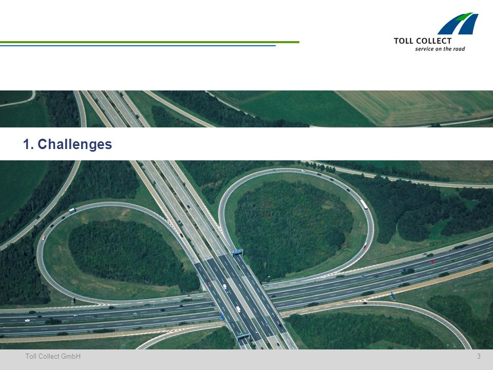 3Toll Collect GmbH 1. Challenges