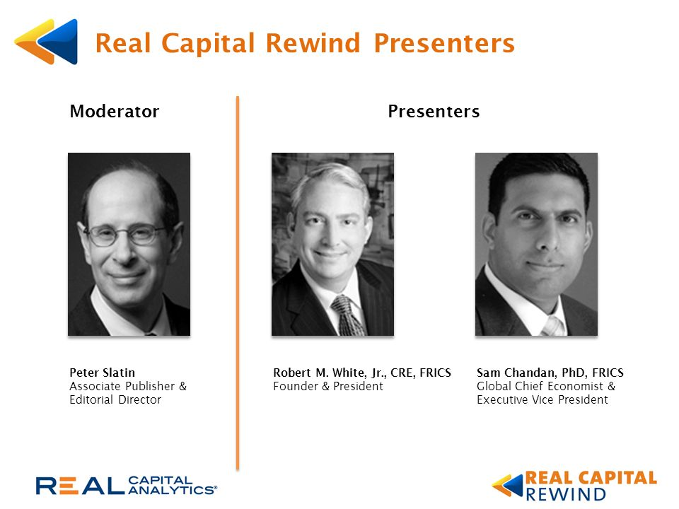 Real Capital Rewind Presenters Robert M.