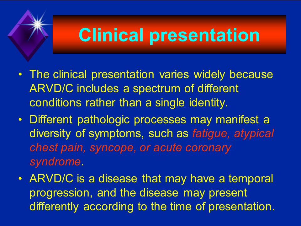 Clinical presentation The clinical presentation varies widely because ARVD/C includes a spectrum of different conditions rather than a single identity