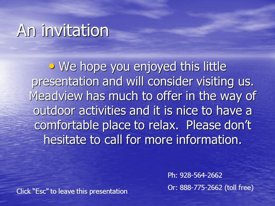 An invitation We hope you enjoyed this little presentation and will consider visiting us.