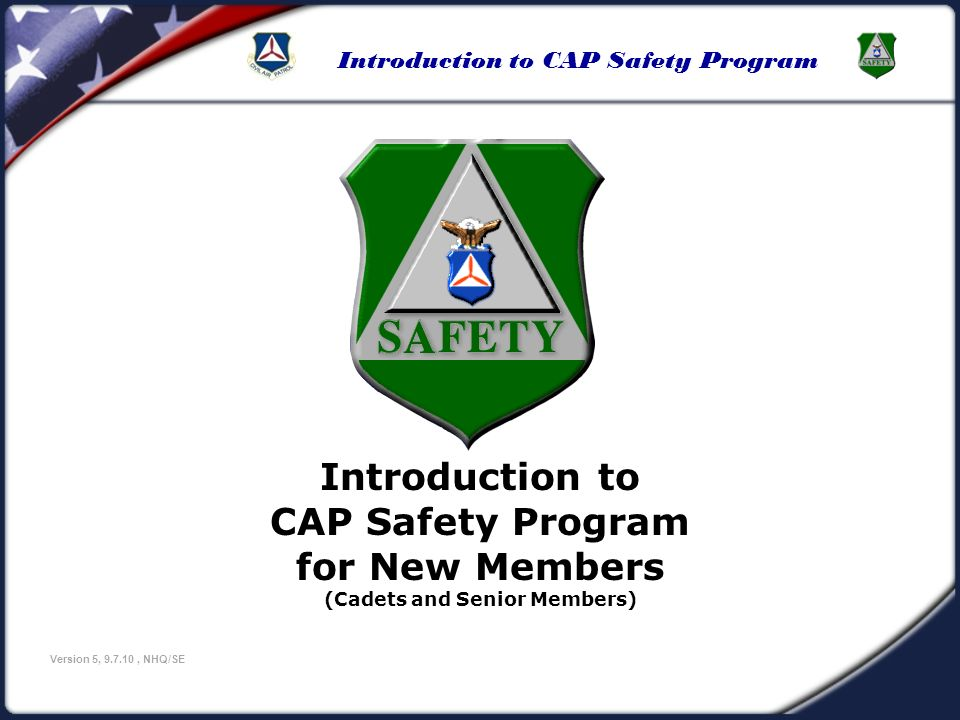 Introduction to CAP Safety Program Version 5, 9.7.10, NHQ/SE Reporting CAP Mishaps Some mishaps, near-misses, or safety deviations may not appear to qualify for statistical reporting purposes; however, there may be lessons to be learned from them or they may help in identifying safety trends.
