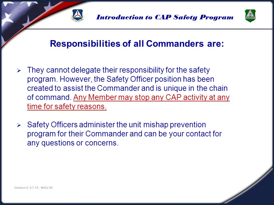Introduction to CAP Safety Program Version 5, 9.7.10, NHQ/SE This is what the chain of command looks like: 1.
