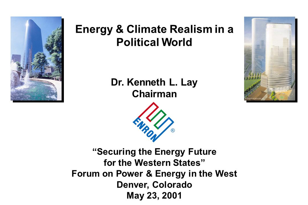 Energy & Climate Realism in a Political World Dr.Kenneth L.