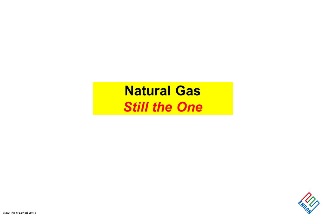 © 2001 RB-FP&EWest-0501-8 Natural Gas Still the One
