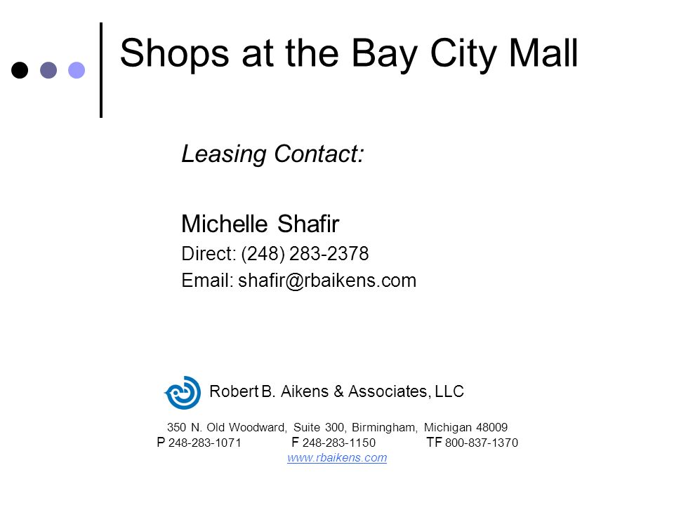 Shops at the Bay City Mall Robert B. Aikens & Associates, LLC 350 N.