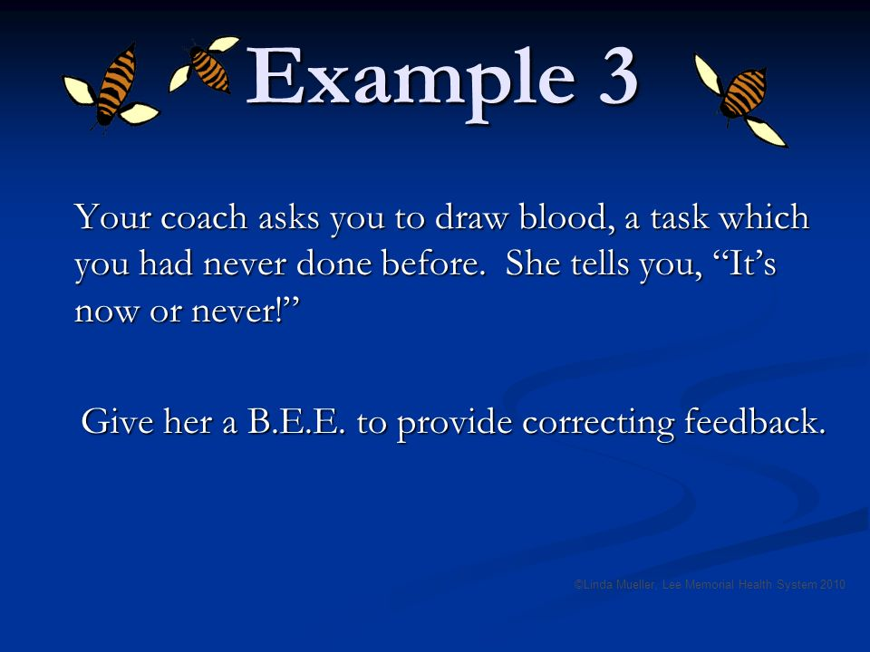 Example 3 Your coach asks you to draw blood, a task which you had never done before.