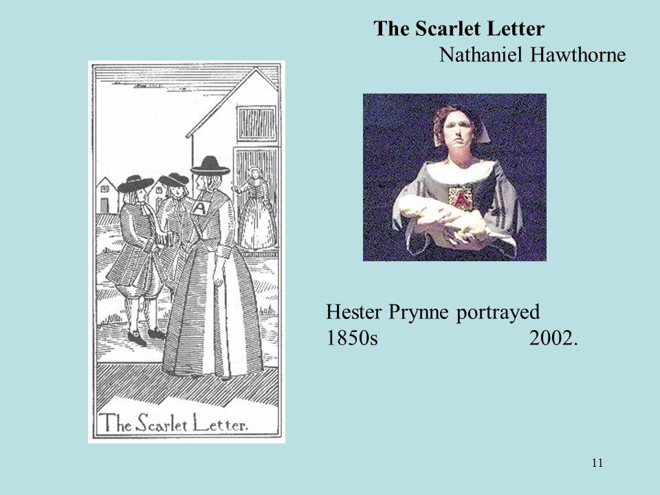 11 Hester Prynne portrayed 1850s 2002. The Scarlet Letter Nathaniel Hawthorne