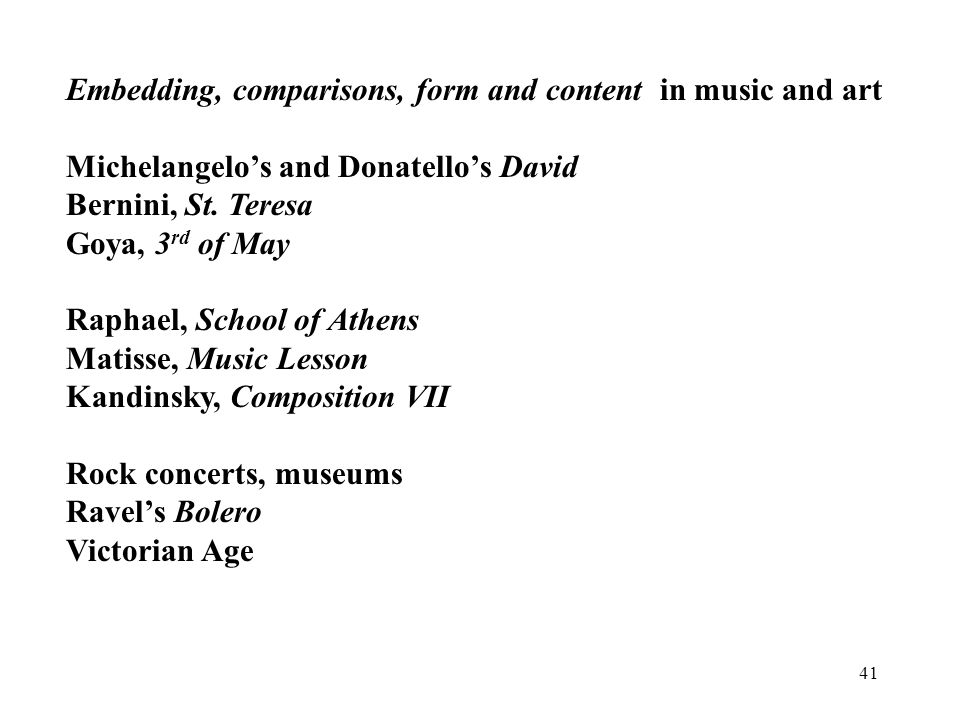 41 Embedding, comparisons, form and content in music and art Michelangelos and Donatellos David Bernini, St.