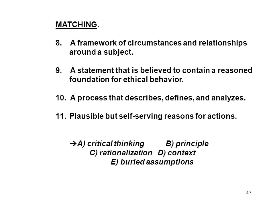 45 MATCHING. 8. A framework of circumstances and relationships around a subject.