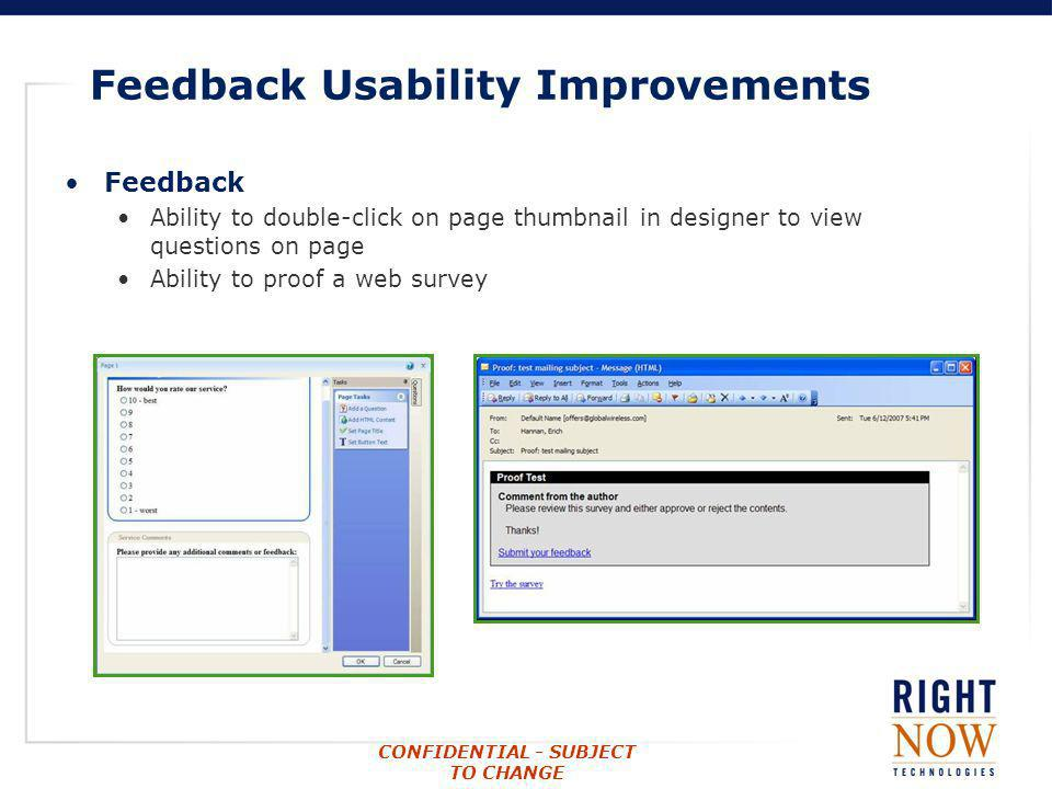 CONFIDENTIAL - SUBJECT TO CHANGE Feedback Usability Improvements Feedback Ability to double-click on page thumbnail in designer to view questions on p