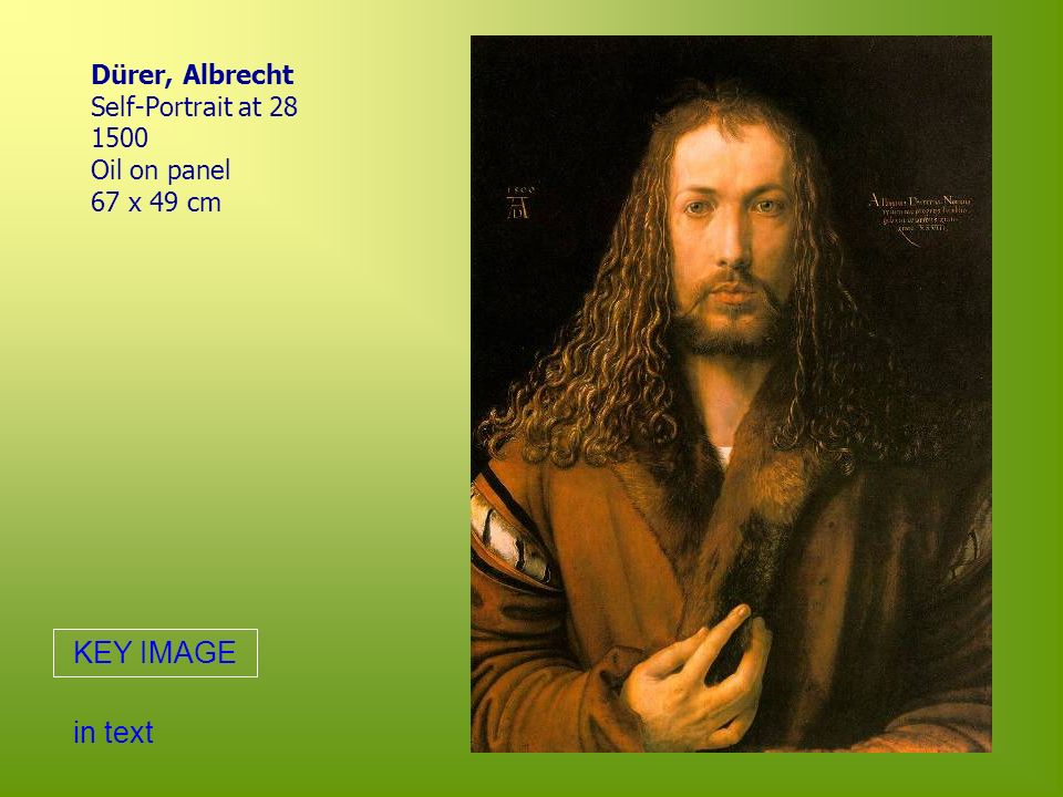 Dürer, Albrecht Self-Portrait at 28 1500 Oil on panel 67 x 49 cm in text KEY IMAGE