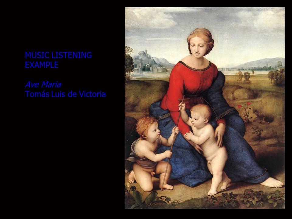 MUSIC LISTENING EXAMPLE Ave Maria Tomás Luis de Victoria