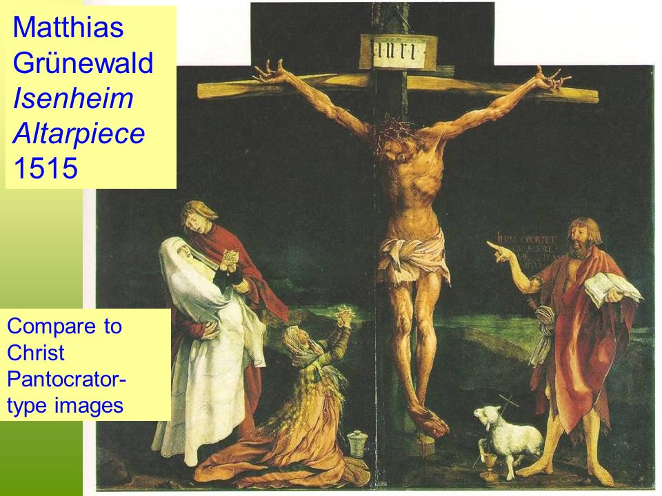 Grunewald Matthias Grünewald Isenheim Altarpiece 1515 Compare to Christ Pantocrator- type images