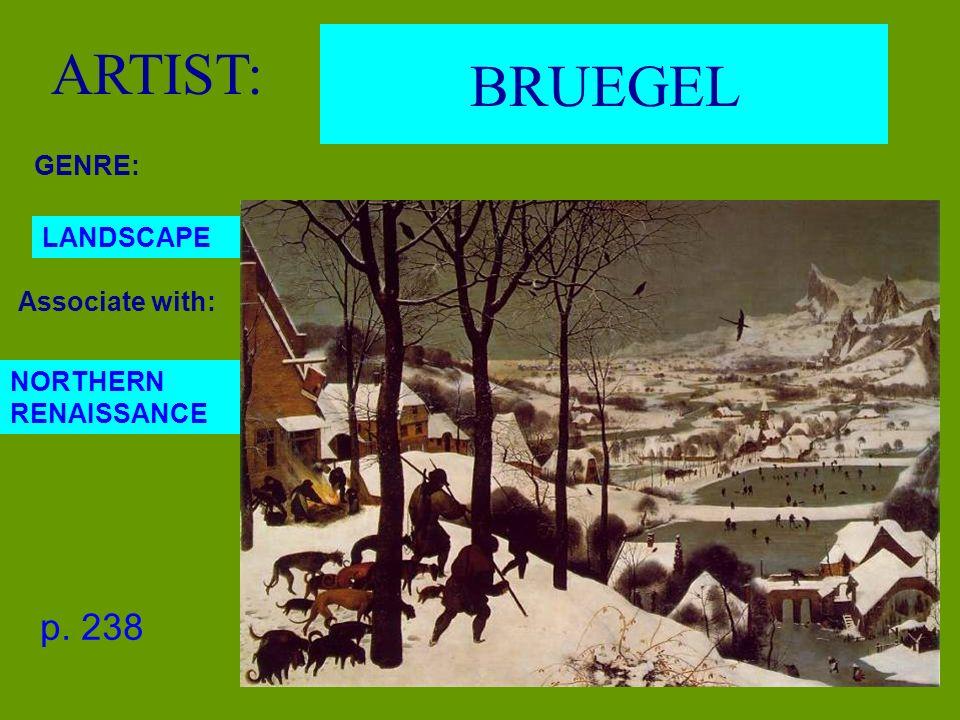 p. 238 BRUEGEL ARTIST: GENRE: Associate with: LANDSCAPE NORTHERN RENAISSANCE