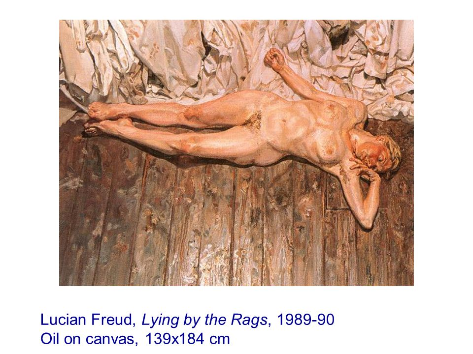 Lucian Freud, Lying by the Rags, 1989-90 Oil on canvas, 139x184 cm