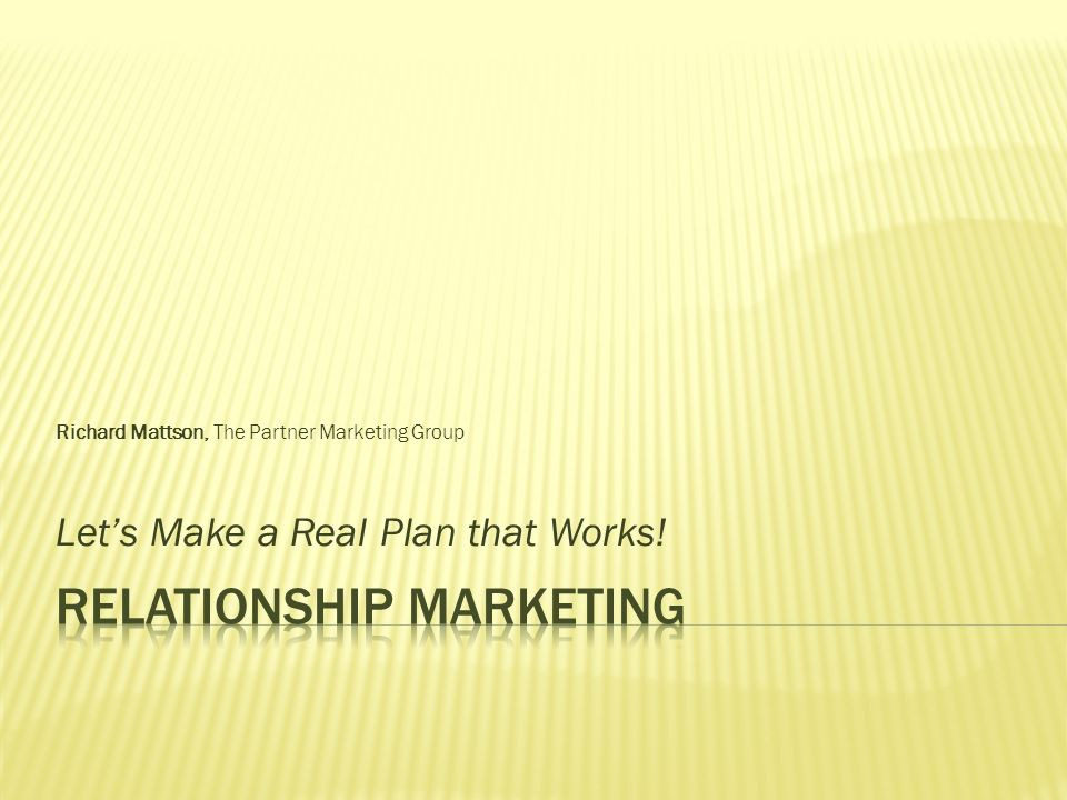 Richard Mattson, The Partner Marketing Group Lets Make a Real Plan that Works!