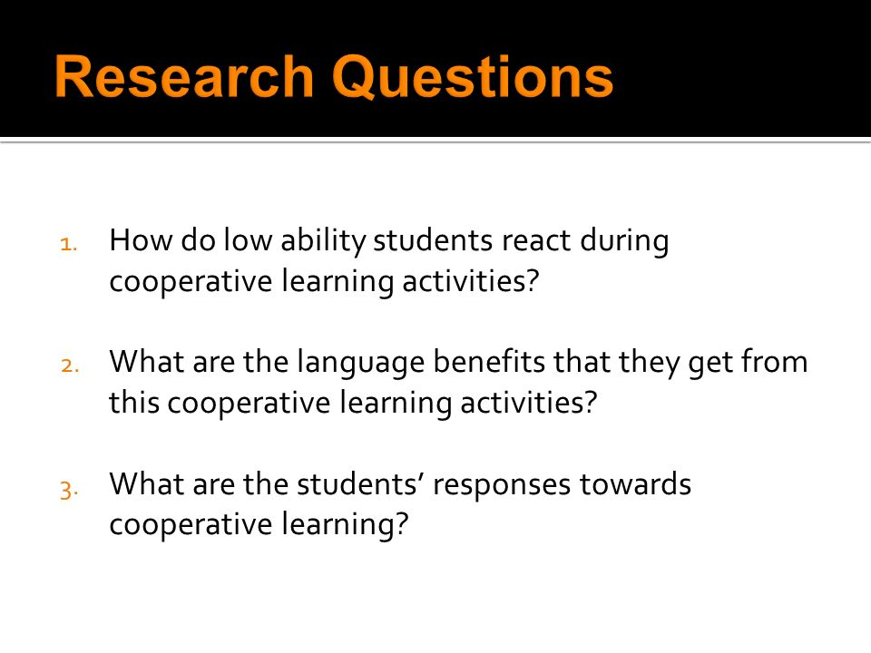 1. How do low ability students react during cooperative learning activities.