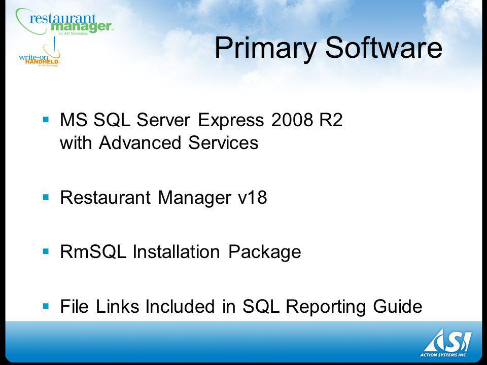 Primary Software MS SQL Server Express 2008 R2 with Advanced Services Restaurant Manager v18 RmSQL Installation Package File Links Included in SQL Reporting Guide