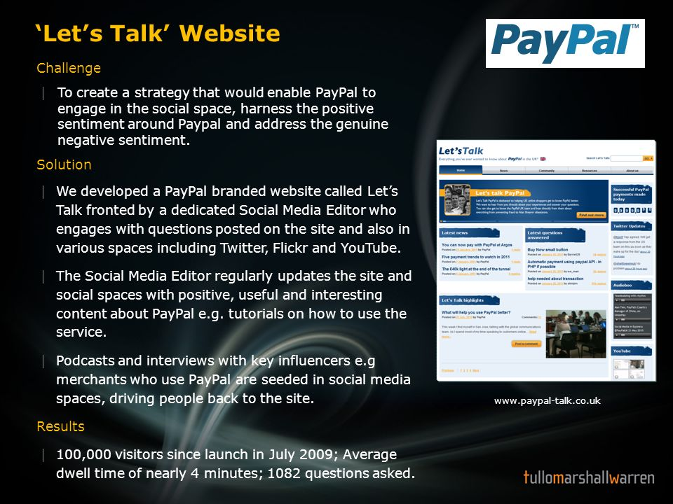 Lets Talk Website Challenge To create a strategy that would enable PayPal to engage in the social space, harness the positive sentiment around Paypal