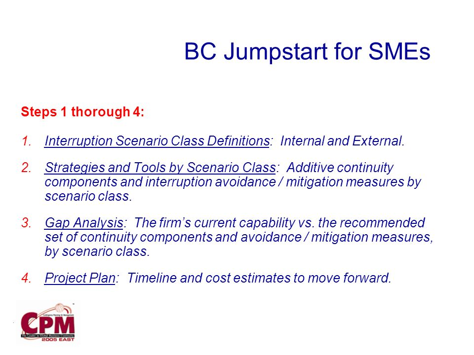 BC Jumpstart for SMEs Steps 1 thorough 4: 1.Interruption Scenario Class Definitions: Internal and External.