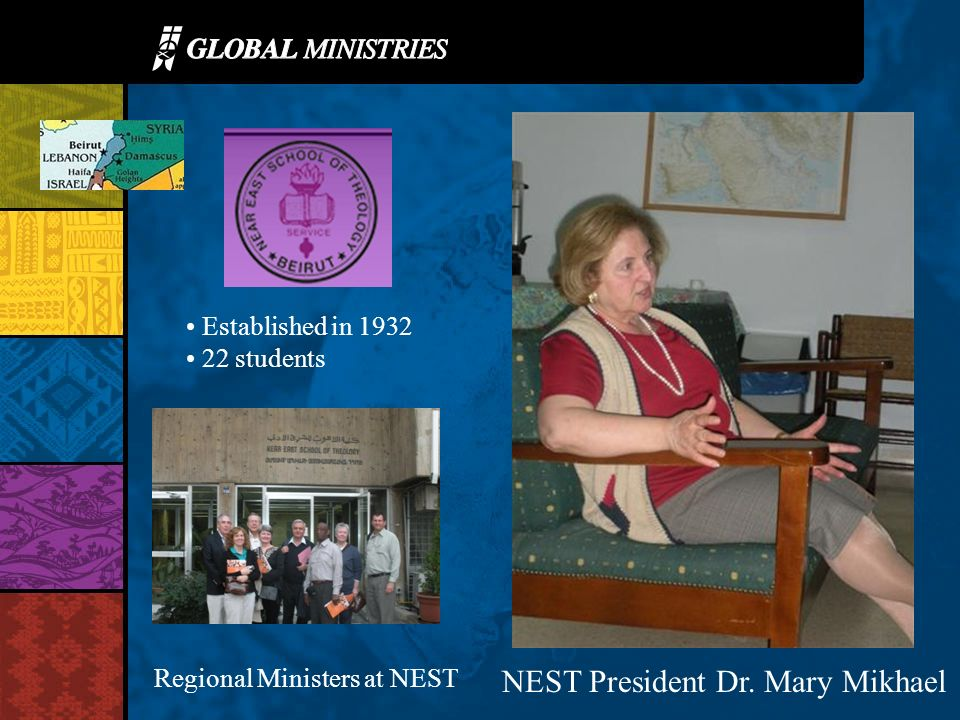NEST President Dr. Mary Mikhael Regional Ministers at NEST Established in 1932 22 students