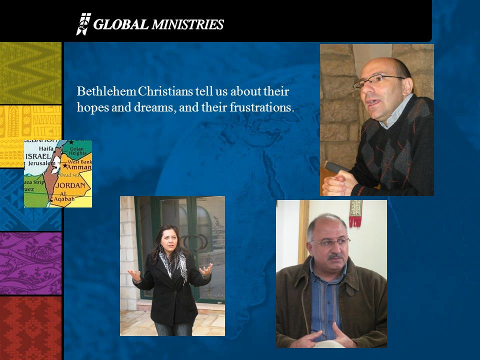 Bethlehem Christians tell us about their hopes and dreams, and their frustrations.