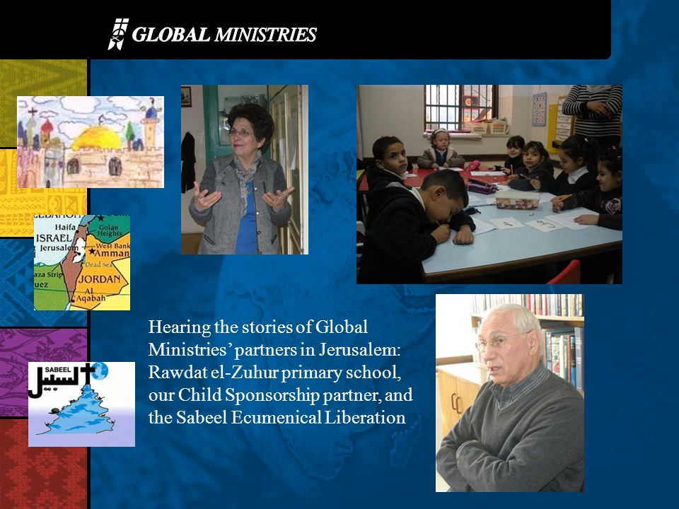 Hearing the stories of Global Ministries partners in Jerusalem: Rawdat el-Zuhur primary school, our Child Sponsorship partner, and the Sabeel Ecumenic