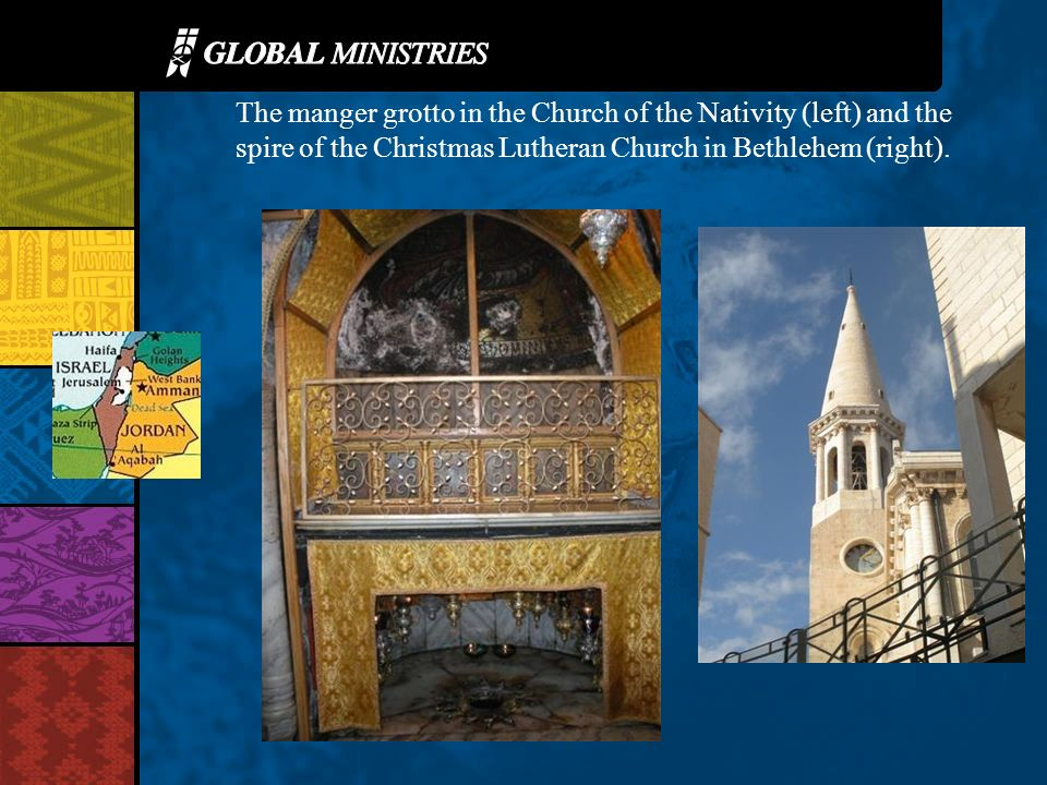 The manger grotto in the Church of the Nativity (left) and the spire of the Christmas Lutheran Church in Bethlehem (right).
